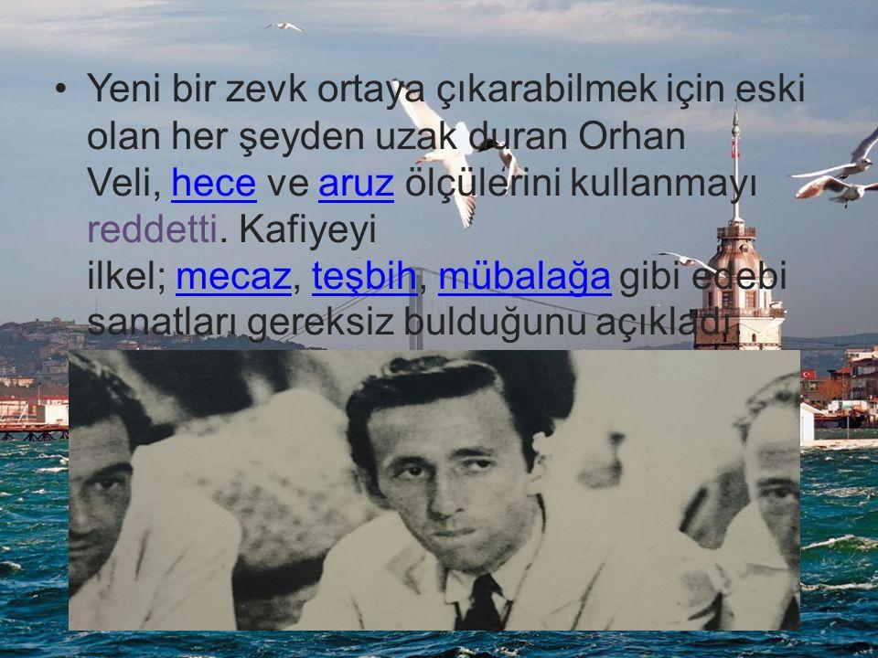 Yeni bir zevk ortaya çıkarabilmek için eski olan her şeyden uzak duran Orhan Veli, hece ve aruz ölçülerini kullanmayı reddetti.