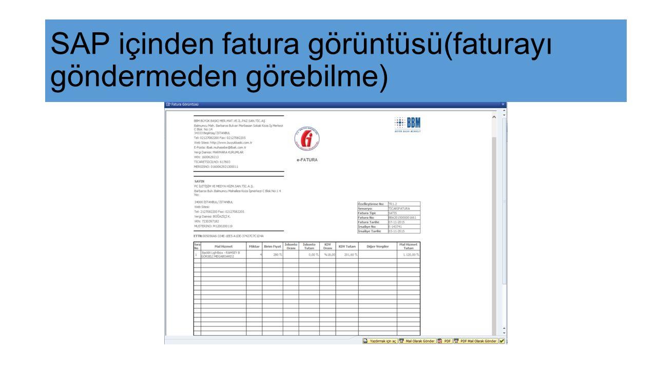 SAP içinden fatura görüntüsü(faturayı göndermeden görebilme)