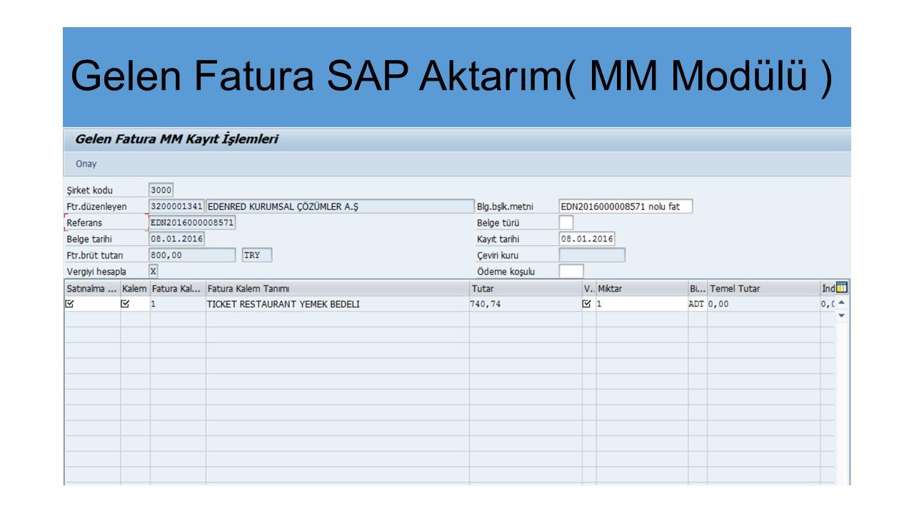 Gelen Fatura SAP Aktarım( MM Modülü )