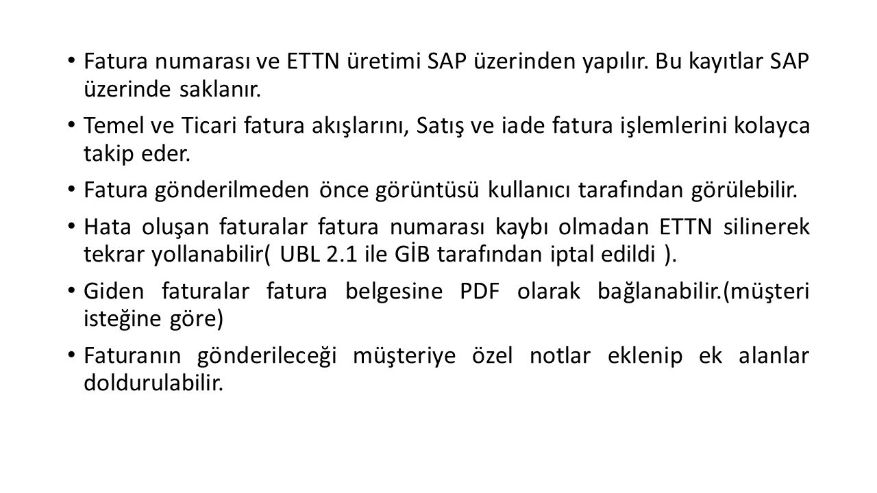 Fatura numarası ve ETTN üretimi SAP üzerinden yapılır.
