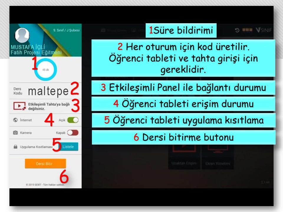 1 2 3 4 5 66 1Süre bildirimi 2 Her oturum için kod üretilir. Öğrenci tableti ve tahta girişi için gereklidir. 2 Her oturum için kod üretilir. Öğrenci