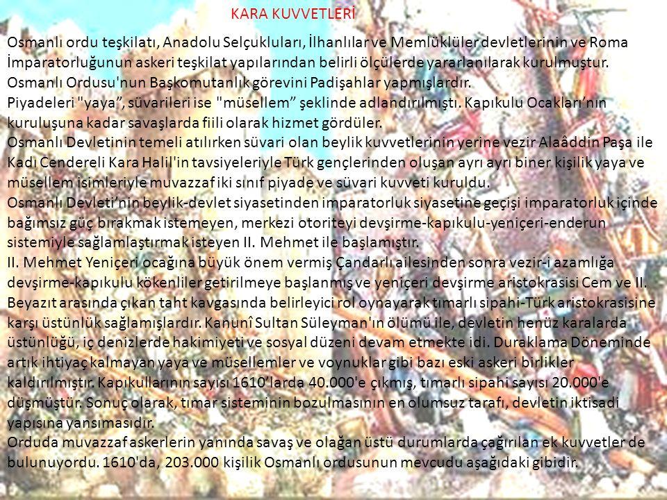 Osmanlı ordu teşkilatı, Anadolu Selçukluları, İlhanlılar ve Memlüklüler devletlerinin ve Roma İmparatorluğunun askeri teşkilat yapılarından belirli öl