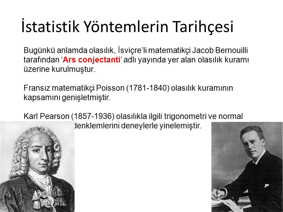 İstatistik Yöntemlerin Tarihçesi Bugünkü anlamda olasılık, İsviçre'li matematikçi Jacob Bernouilli tarafından 'Ars conjectanti' adlı yayında yer alan