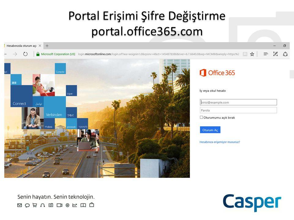 Portal Erişimi Şifre Değiştirme portal.office365.com Portal Erişimi Şifre Değiştirme portal.office365.com
