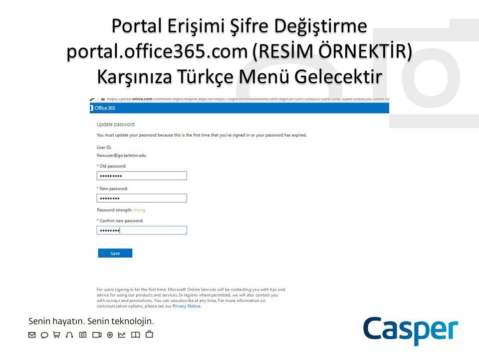 Portal Erişimi Şifre Değiştirme portal.office365.com (RESİM ÖRNEKTİR) Karşınıza Türkçe Menü Gelecektir Portal Erişimi Şifre Değiştirme portal.office36
