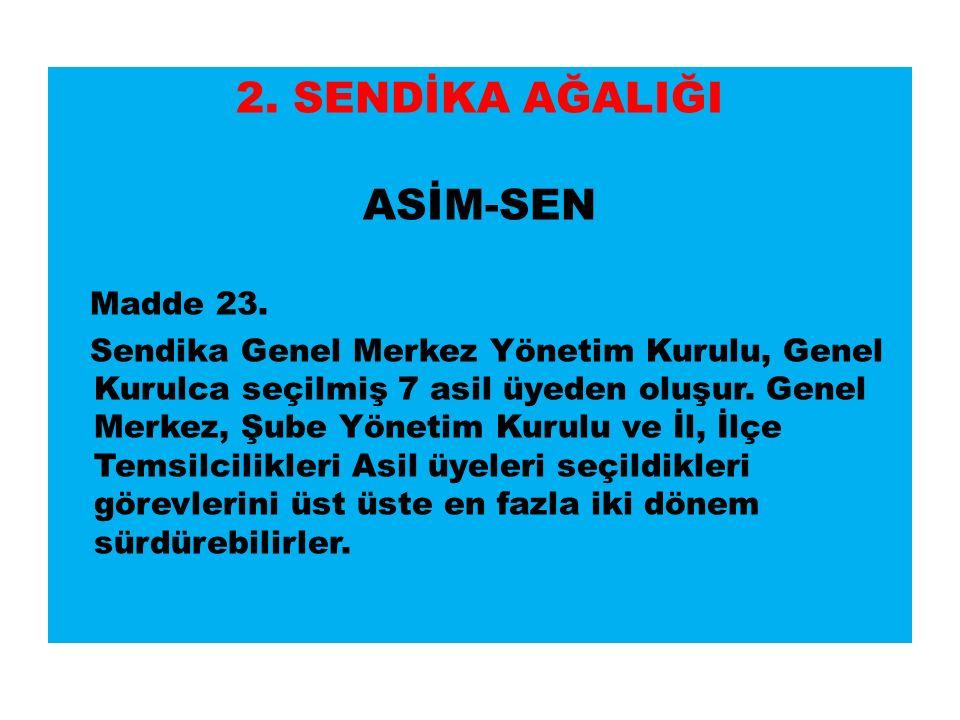 2. SENDİKA AĞALIĞI ASİM-SEN Madde 23.