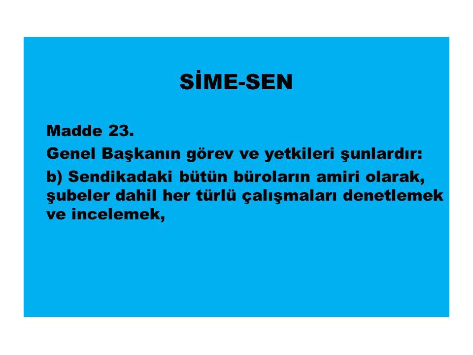 SİME-SEN Madde 23.