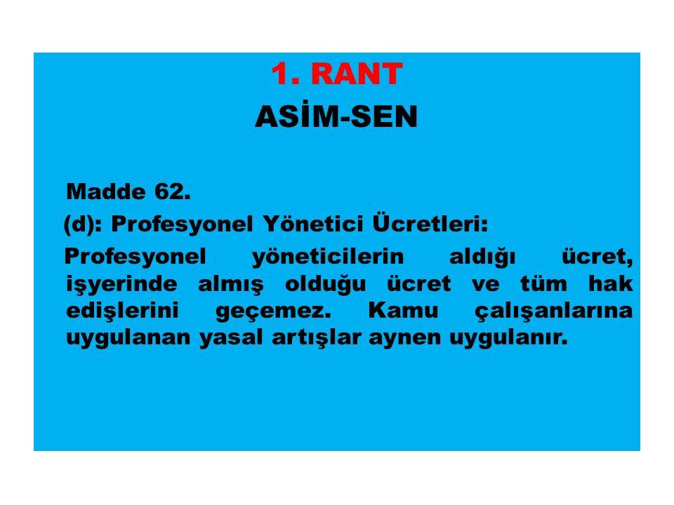 1. RANT ASİM-SEN Madde 62.