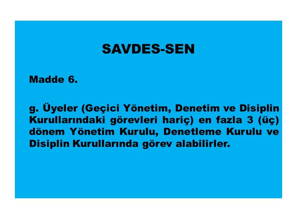 SAVDES-SEN Madde 6. g.