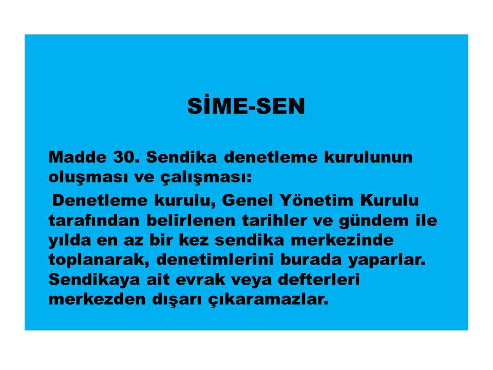 SİME-SEN Madde 30.