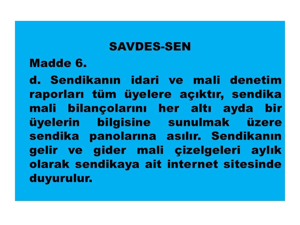 SAVDES-SEN Madde 6. d.
