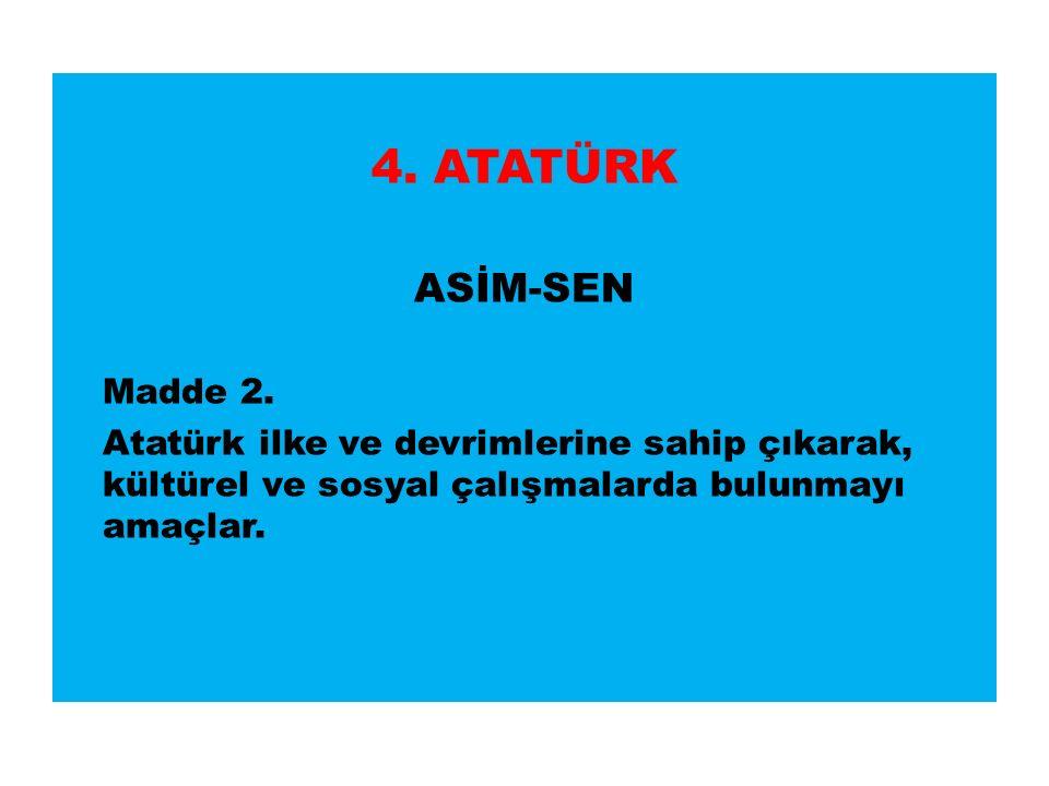 4. ATATÜRK ASİM-SEN Madde 2.