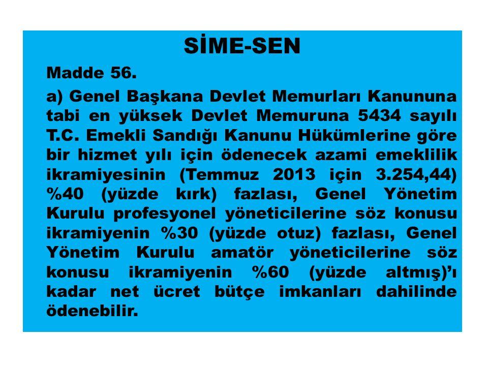 SİME-SEN Madde 56.
