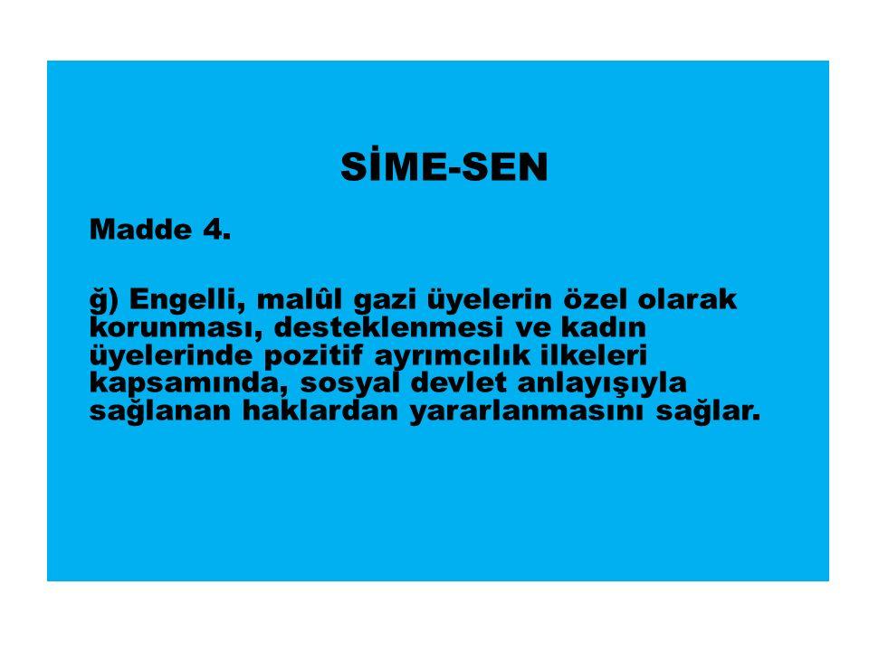 SİME-SEN Madde 4.