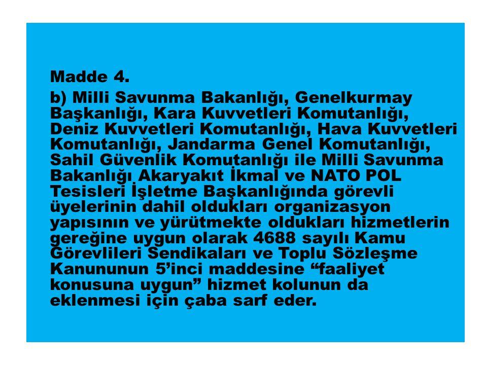 Madde 4.