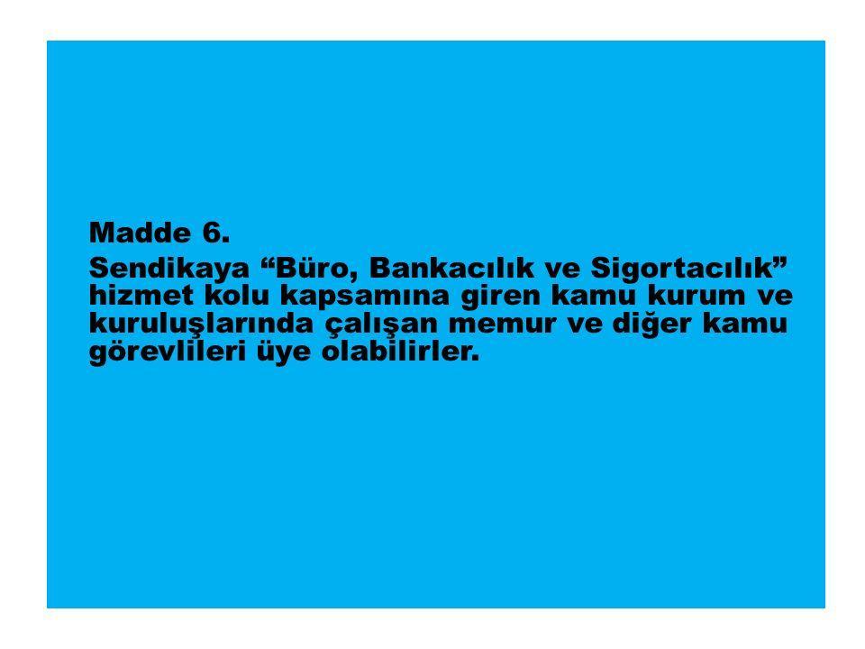 Madde 6.