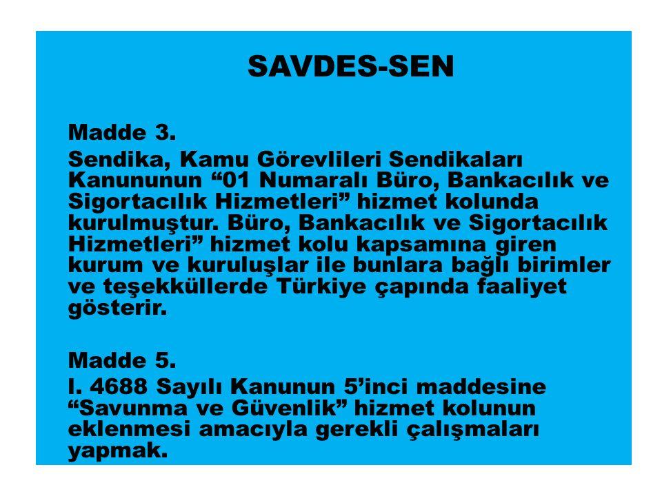 SAVDES-SEN Madde 3.