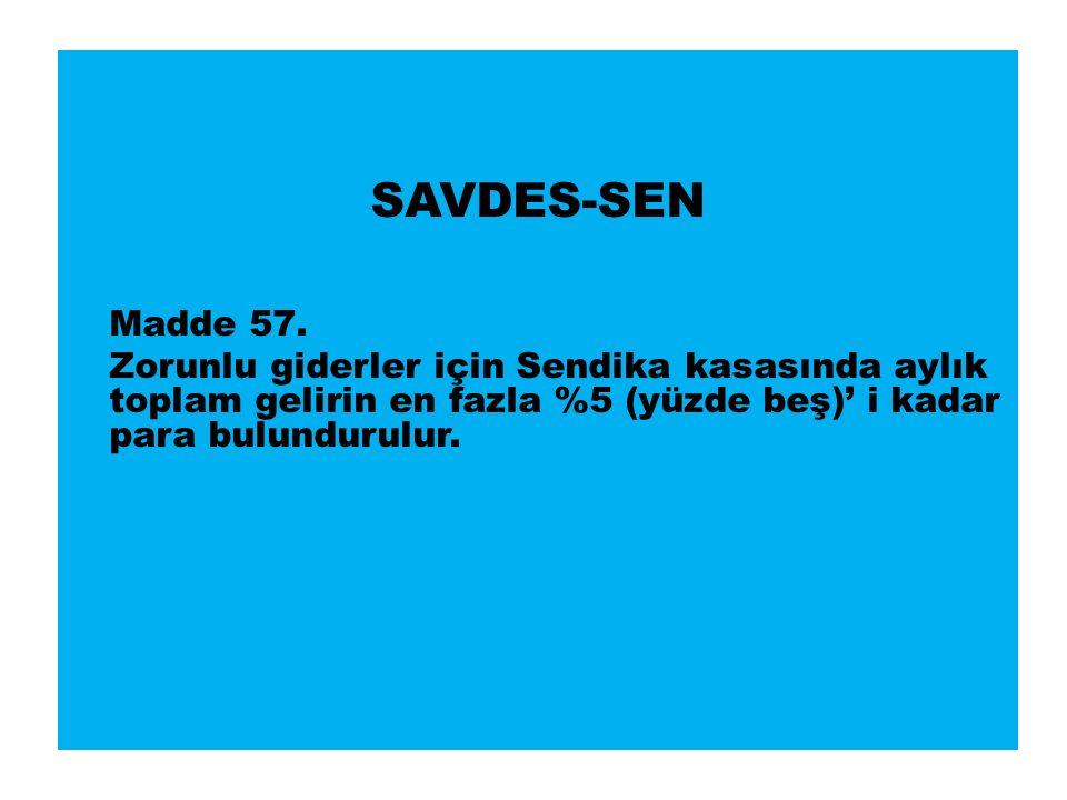 SAVDES-SEN Madde 57.