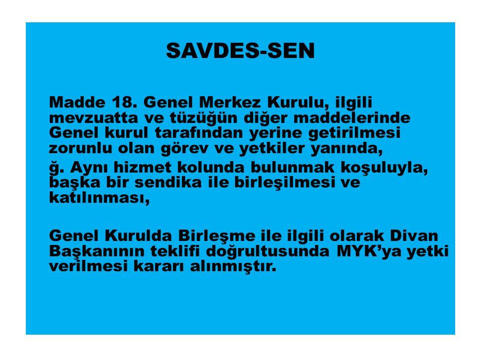 SAVDES-SEN Madde 18.