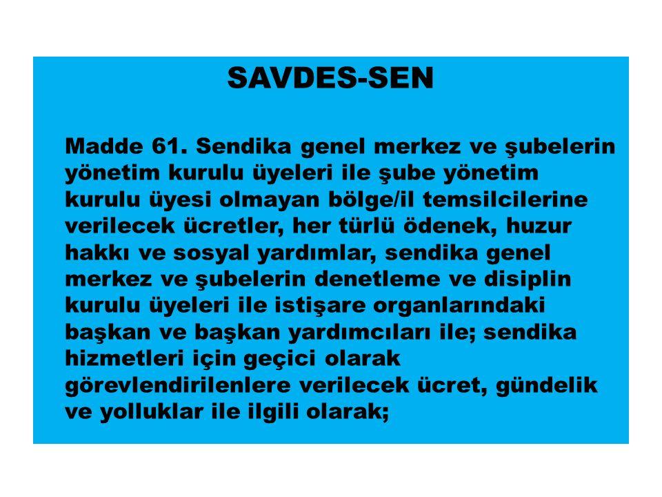 SAVDES-SEN Madde 61.
