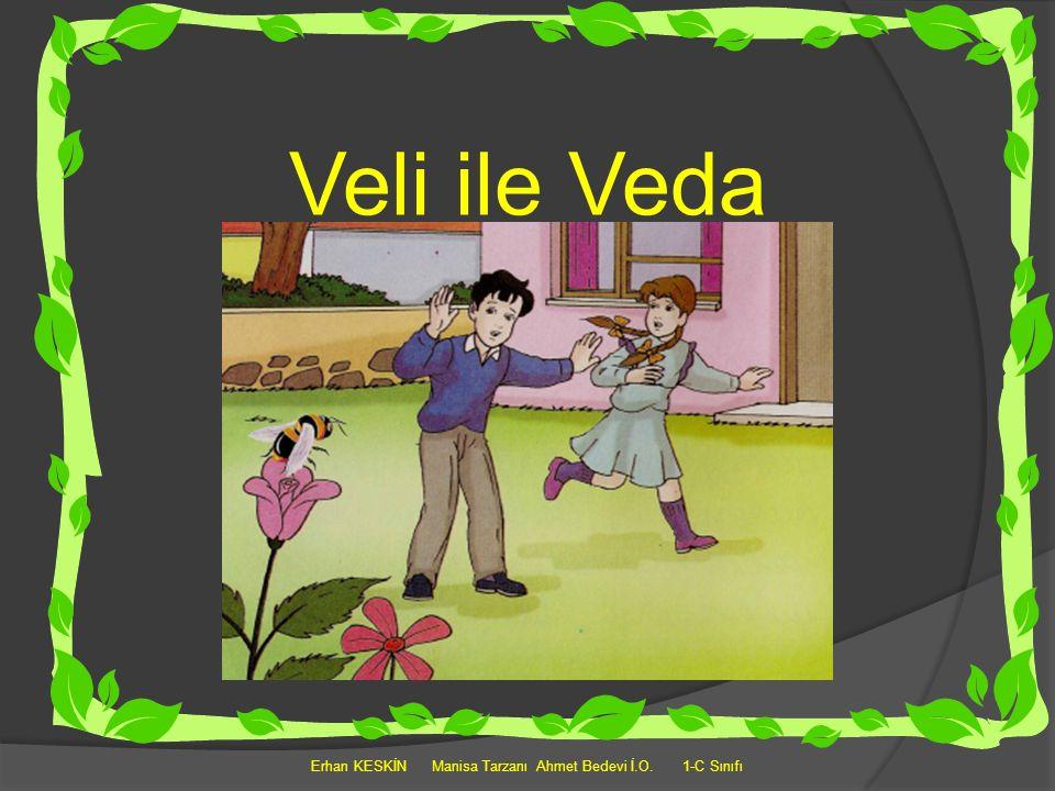 Veli ile Veda Erhan KESKİN Manisa Tarzanı Ahmet Bedevi İ.O. 1-C Sınıfı