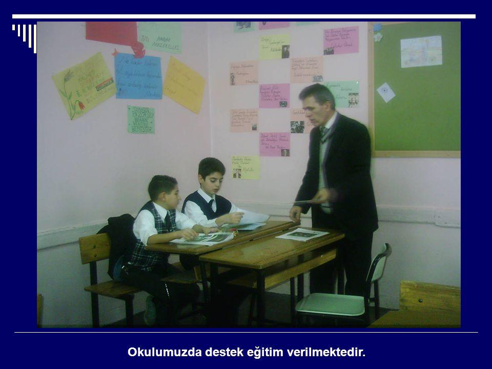 Okulumuzda destek eğitim verilmektedir.