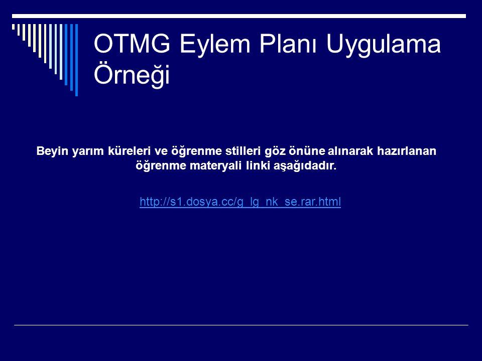 OTMG Eylem Planı Uygulama Örneği Beyin yarım küreleri ve öğrenme stilleri göz önüne alınarak hazırlanan öğrenme materyali linki aşağıdadır.