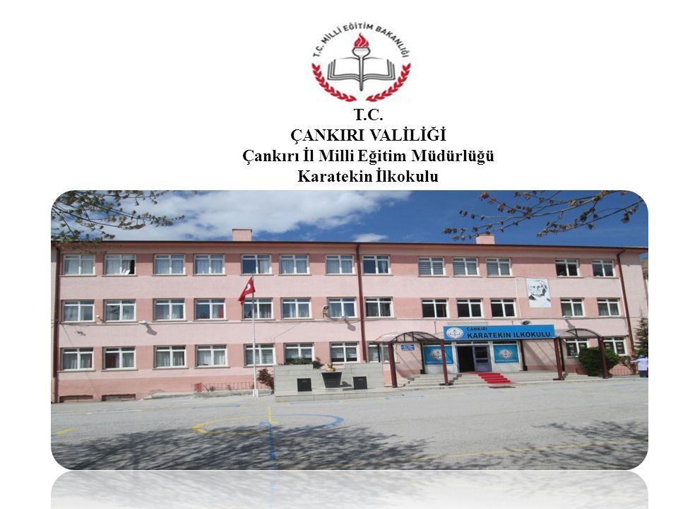T.C. ÇANKIRI VALİLİĞİ Çankırı İl Milli Eğitim Müdürlüğü Karatekin İlkokulu