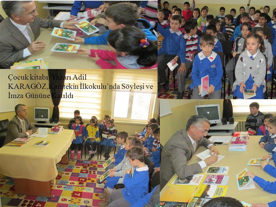 adil karagöz 29 / 45 Çocuk kitabı Yazarı Adil KARAGÖZ,Karatekin İlkokulu'nda Söyleşi ve İmza Gününe Katıldı