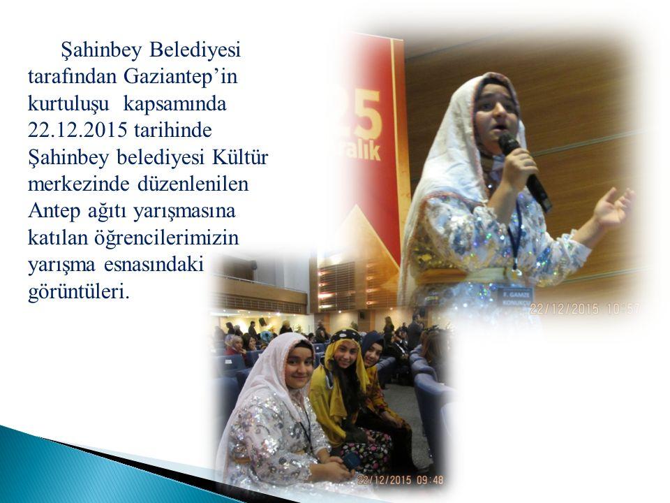 Şahinbey Belediyesi tarafından Gaziantep'in kurtuluşu kapsamında 22.12.2015 tarihinde Şahinbey belediyesi Kültür merkezinde düzenlenilen Antep ağıtı yarışmasına katılan öğrencilerimizin yarışma esnasındaki görüntüleri.