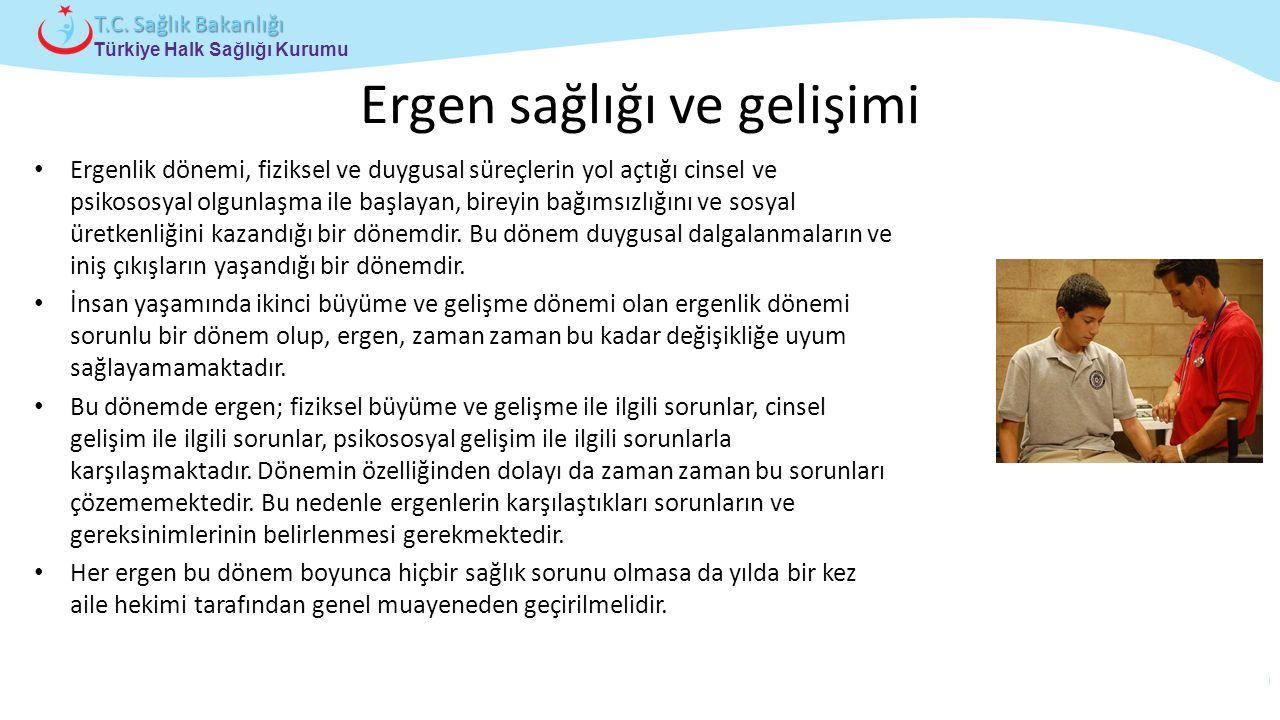 Çocuk ve Ergen Sağlığı Daire Başkanlığı Türkiye Halk Sağlığı Kurumu T.C. Sağlık Bakanlığı Ergen sağlığı ve gelişimi Ergenlik dönemi, fiziksel ve duygu