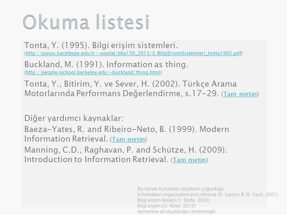 Tonta, Y.(1995). Bilgi erişim sistemleri.