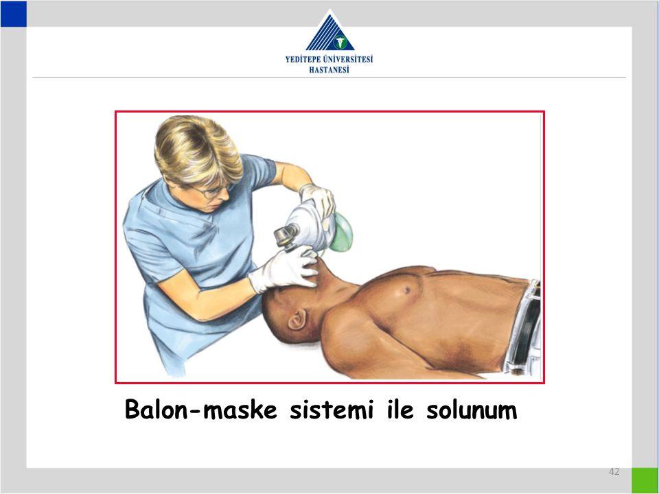 42 Balon-maske sistemi ile solunum