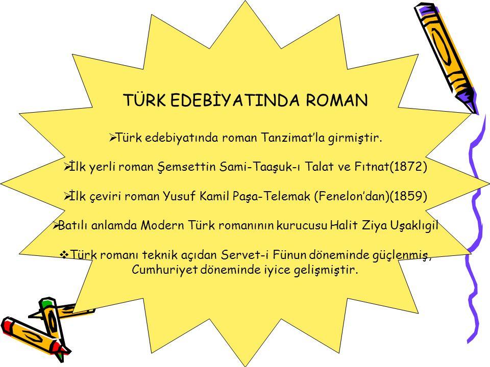 TÜRK EDEBİYATINDA ROMAN TTürk edebiyatında roman Tanzimat'la girmiştir.