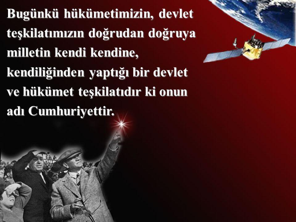Cumhuriyet, yüksek ahlaki değer ve niteliklere dayanan bir idaredir. Cumhuriyet fazilettir.