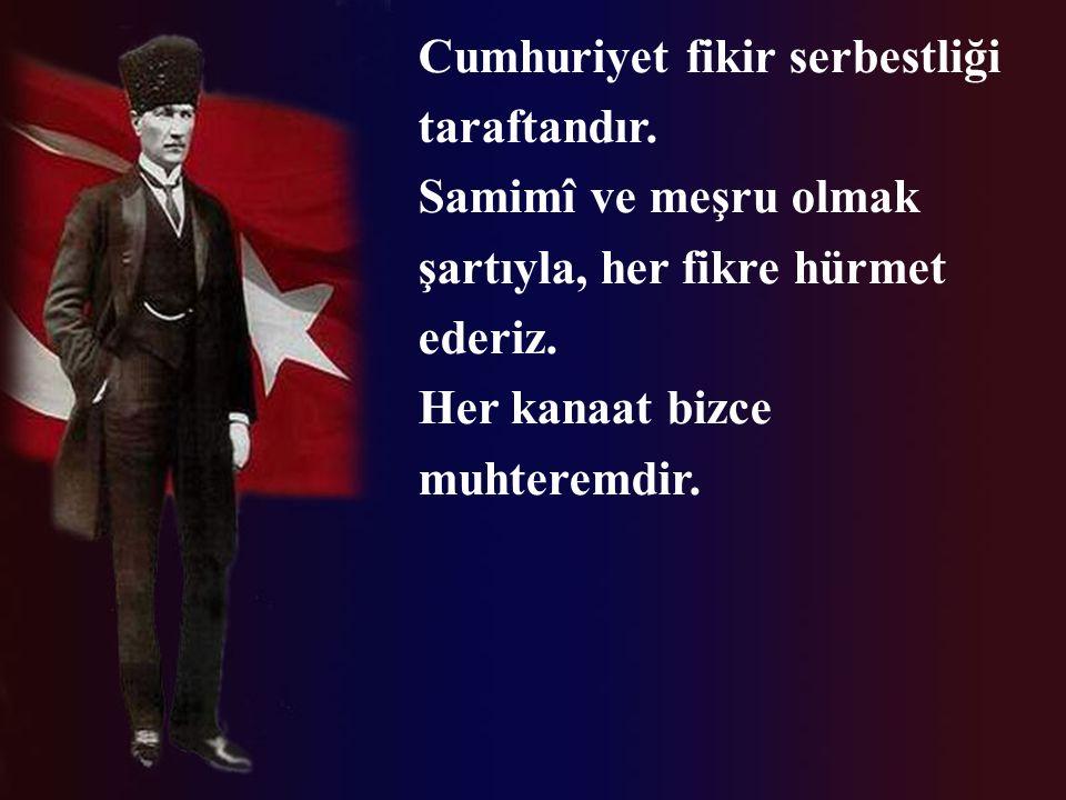Biz doğrudan doğruya milletseveriz ve Türk milliyetçisiyiz. Cumhuriyetimizin dayanağı, Türk topluluğudur.