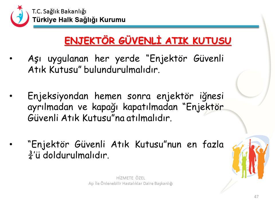 T.C. Sağlık Bakanlığı Türkiye Halk Sağlığı Kurumu T.C. Sağlık Bakanlığı Türkiye Halk Sağlığı Kurumu 47 HİZMETE ÖZEL Aşı İle Önlenebilir Hastalıklar Da