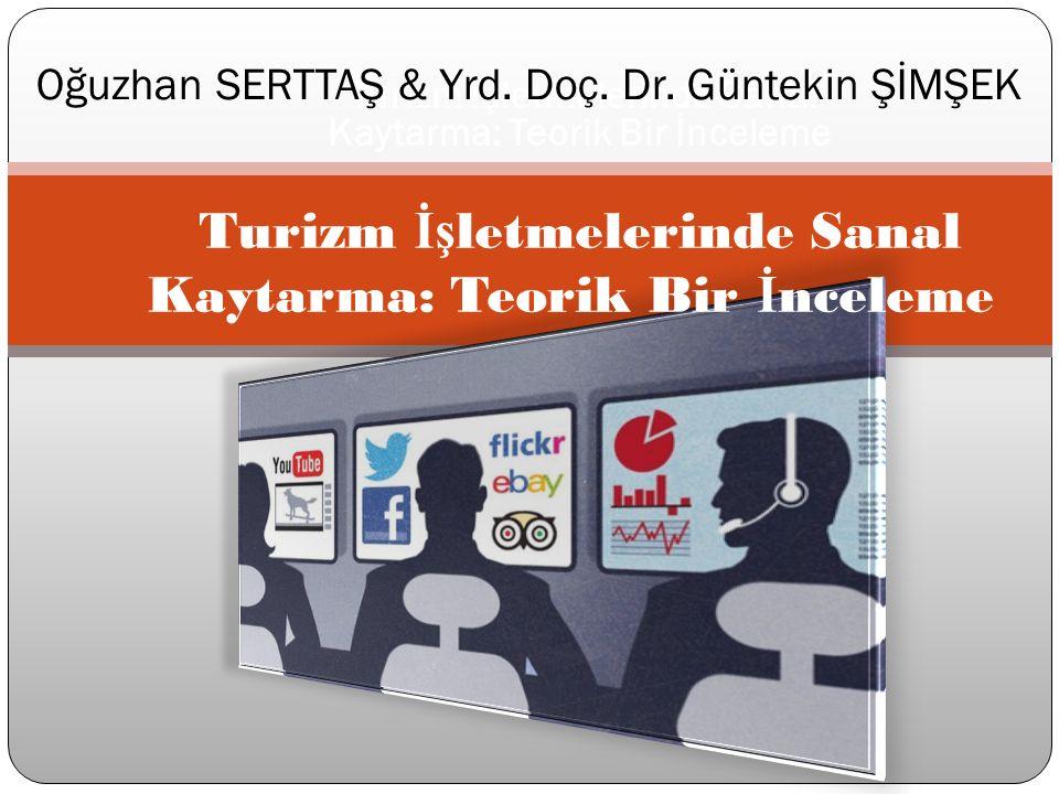 Turizm İş letmelerinde Sanal Kaytarma: Teorik Bir İ nceleme Oğuzhan SERTTAŞ & Yrd.