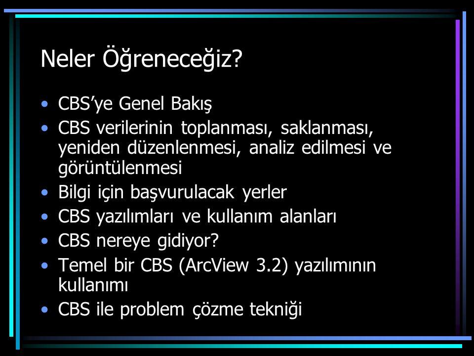 Neler Öğreneceğiz? CBS'ye Genel Bakış CBS verilerinin toplanması, saklanması, yeniden düzenlenmesi, analiz edilmesi ve görüntülenmesi Bilgi için başvu
