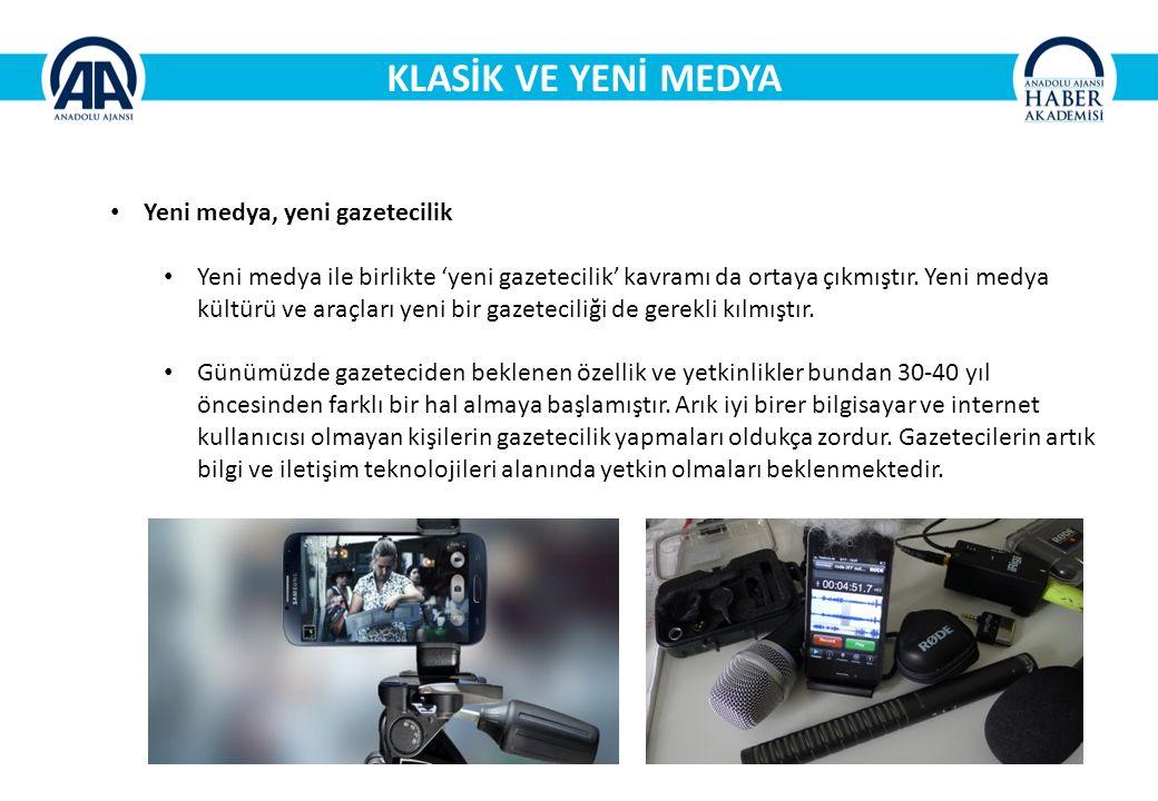 KLASİK VE YENİ MEDYA Yeni medya, yeni gazetecilik Yeni medya ile birlikte 'yeni gazetecilik' kavramı da ortaya çıkmıştır.