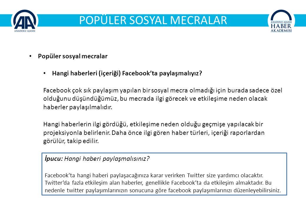 POPÜLER SOSYAL MECRALAR Popüler sosyal mecralar Hangi haberleri (içeriği) Facebook'ta paylaşmalıyız.