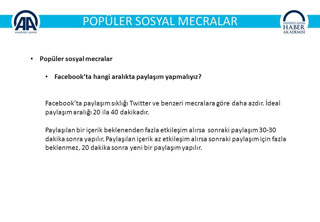 POPÜLER SOSYAL MECRALAR Popüler sosyal mecralar Facebook'ta hangi aralıkta paylaşım yapmalıyız.