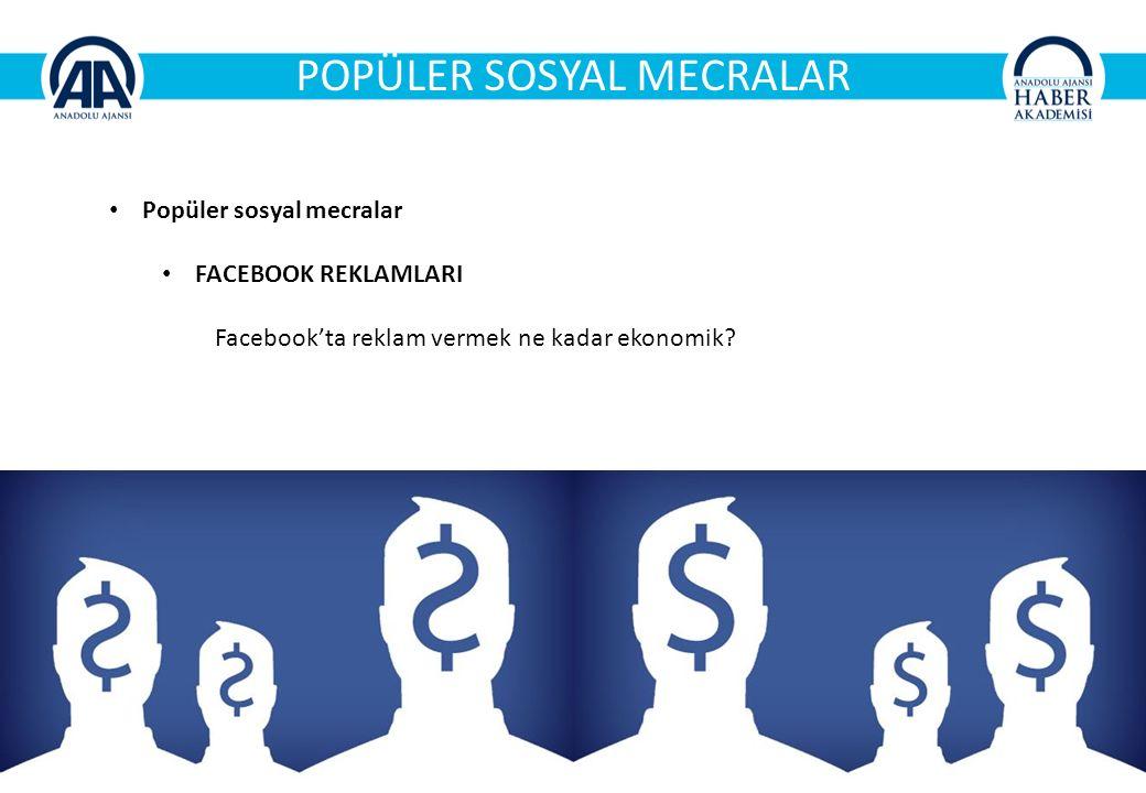 POPÜLER SOSYAL MECRALAR Popüler sosyal mecralar FACEBOOK REKLAMLARI Facebook'ta reklam vermek ne kadar ekonomik?