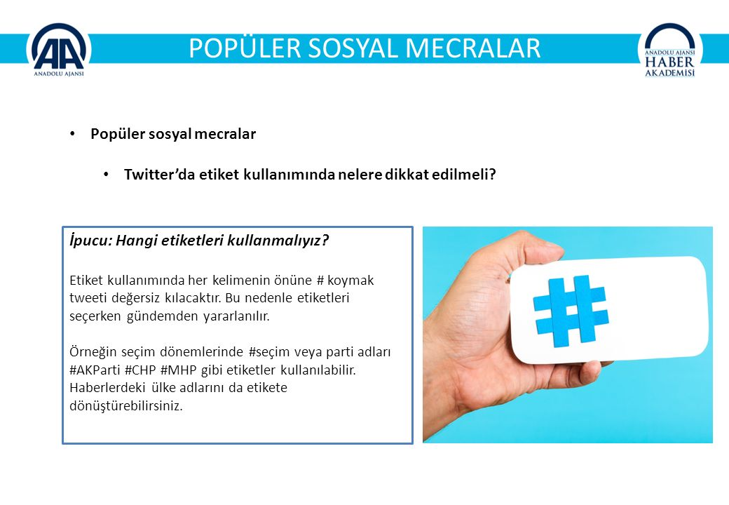 POPÜLER SOSYAL MECRALAR Popüler sosyal mecralar Twitter'da etiket kullanımında nelere dikkat edilmeli.