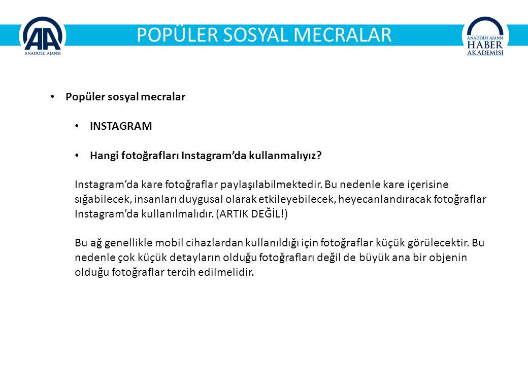 POPÜLER SOSYAL MECRALAR Popüler sosyal mecralar INSTAGRAM Hangi fotoğrafları Instagram'da kullanmalıyız.