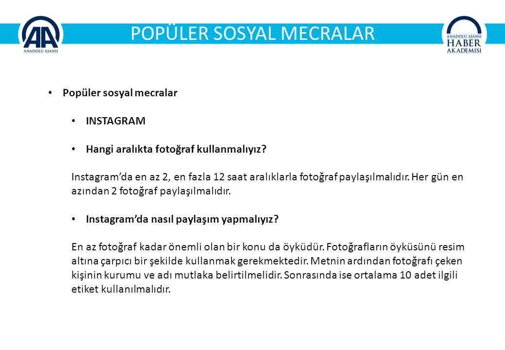 POPÜLER SOSYAL MECRALAR Popüler sosyal mecralar INSTAGRAM Hangi aralıkta fotoğraf kullanmalıyız.