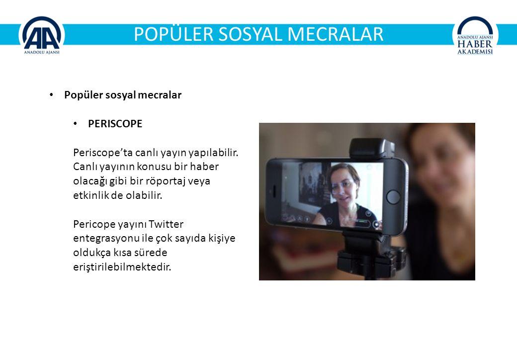 POPÜLER SOSYAL MECRALAR Popüler sosyal mecralar PERISCOPE Periscope'ta canlı yayın yapılabilir.