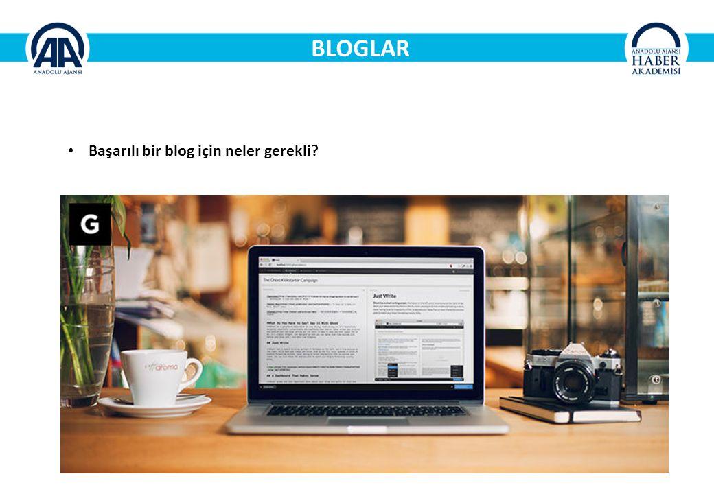 BLOGLAR Başarılı bir blog için neler gerekli?