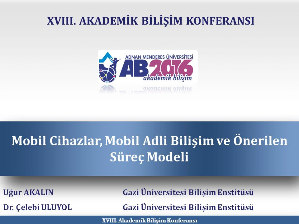 XVIII. Akademik Bilişim Konferansı XVIII.