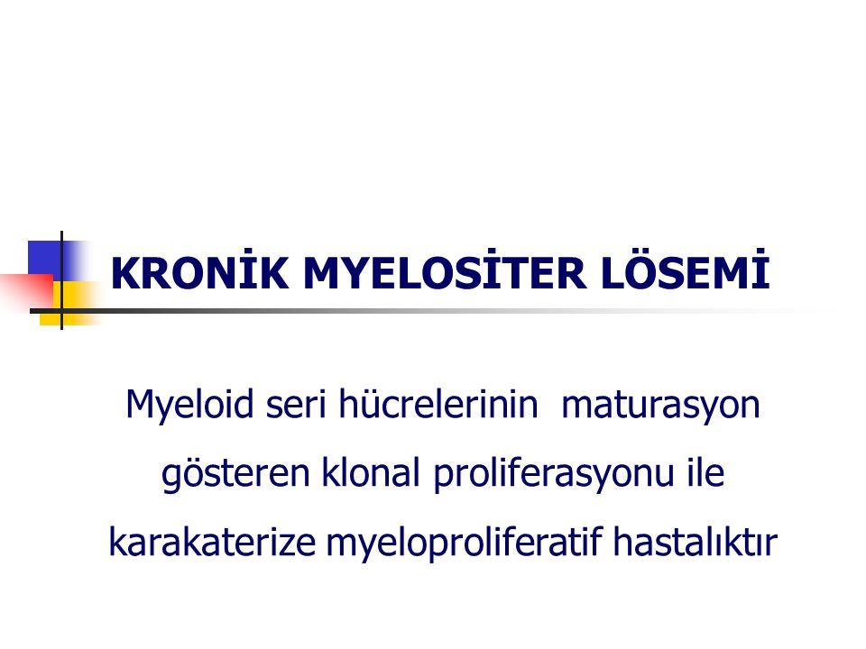 Myeloid seri hücrelerinin maturasyon gösteren klonal proliferasyonu ile karakaterize myeloproliferatif hastalıktır KRONİK MYELOSİTER LÖSEMİ